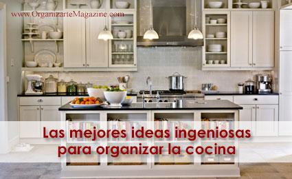 7 ideas ingeniosas para organizar y ordenar tu cocina