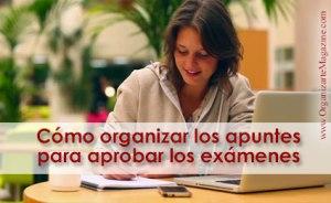 Cómo estudiar: cómo organizar los apuntes para aprobar exámenes