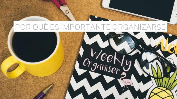 Por qué es importante organizarse