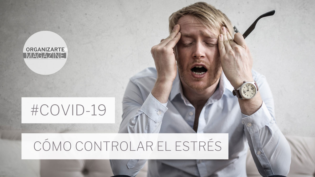 ¿Cómo controlar el estrés durante el confinamiento o cuarentena? Covid-19