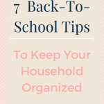 Seven Back To School Tips To Keep Your Household Organized