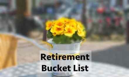 Why You Need a Retirement Bucket List