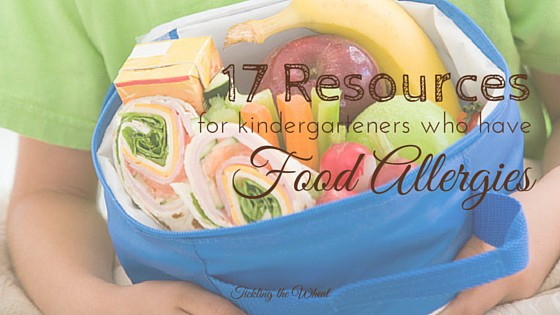 17 Food Allergy Resources: How to Protect Your Kindergartener