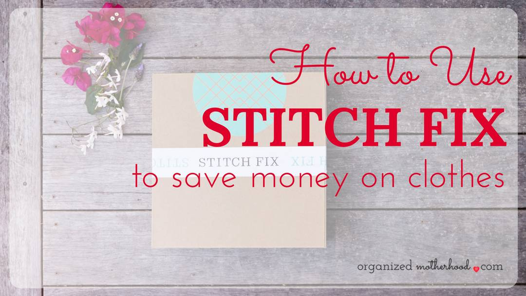 How to Use Stitch Fix to Save Money on Your Clothes