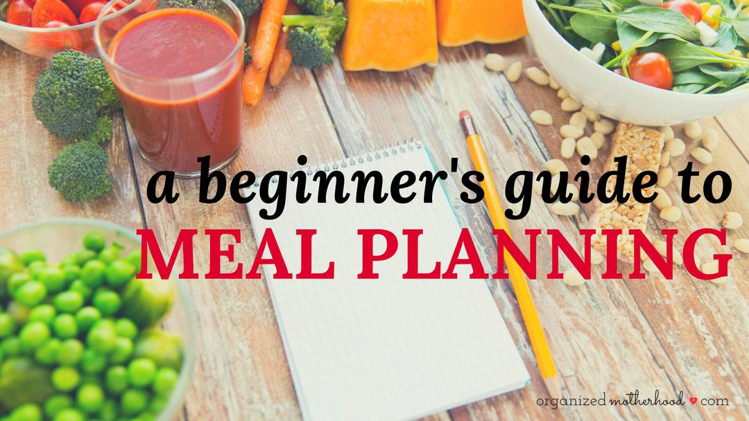 The Beginner's Guide to Meal Planning