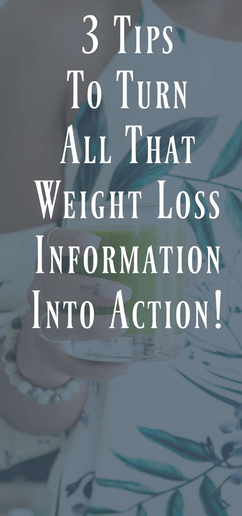 3 Tips to Turn Weight Loss Information into action