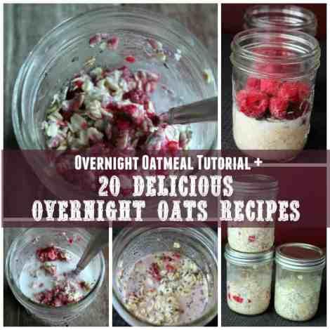 Overnight Oatmeal Tutorial + 20 Overnight Oats Recipes