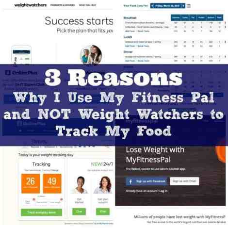 3 Reasons why I use My Fitness Pal and Not Weight Watchers to Track My Food