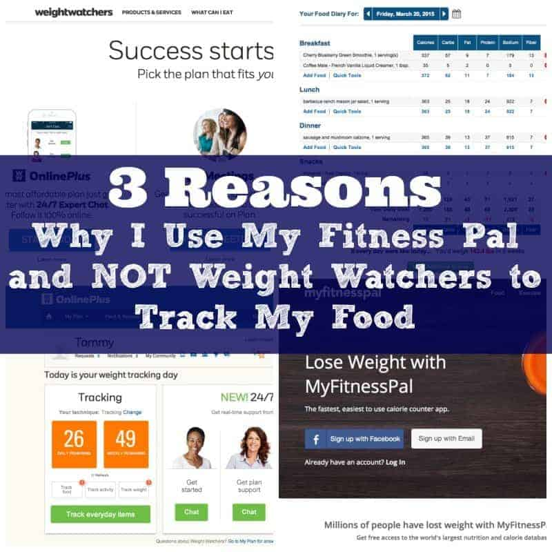 3 Reasons I use My Fitness Pal and Not Weight Watchers