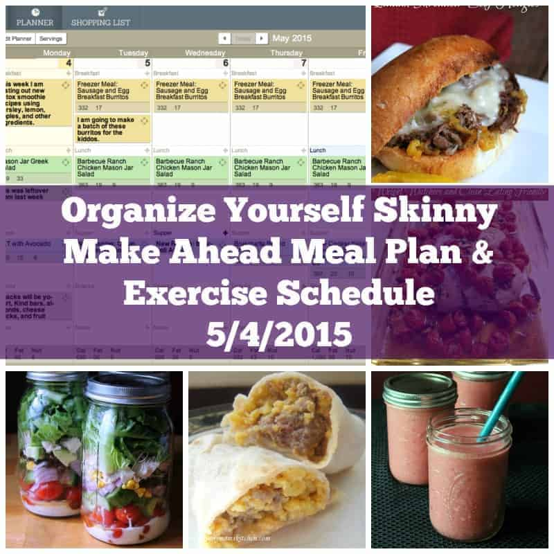 Organize Yourself Skinny Make Ahead Meal Plan and Exercise Schedule May 4th 2015