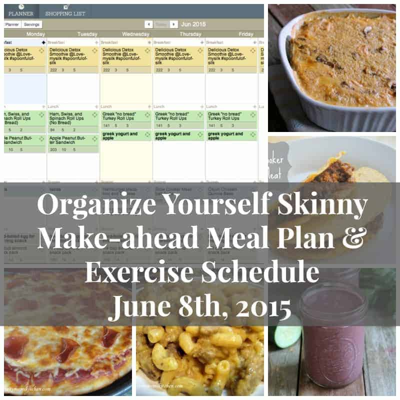 Make-ahead meal plan & exercise Schedule June 8th 2015