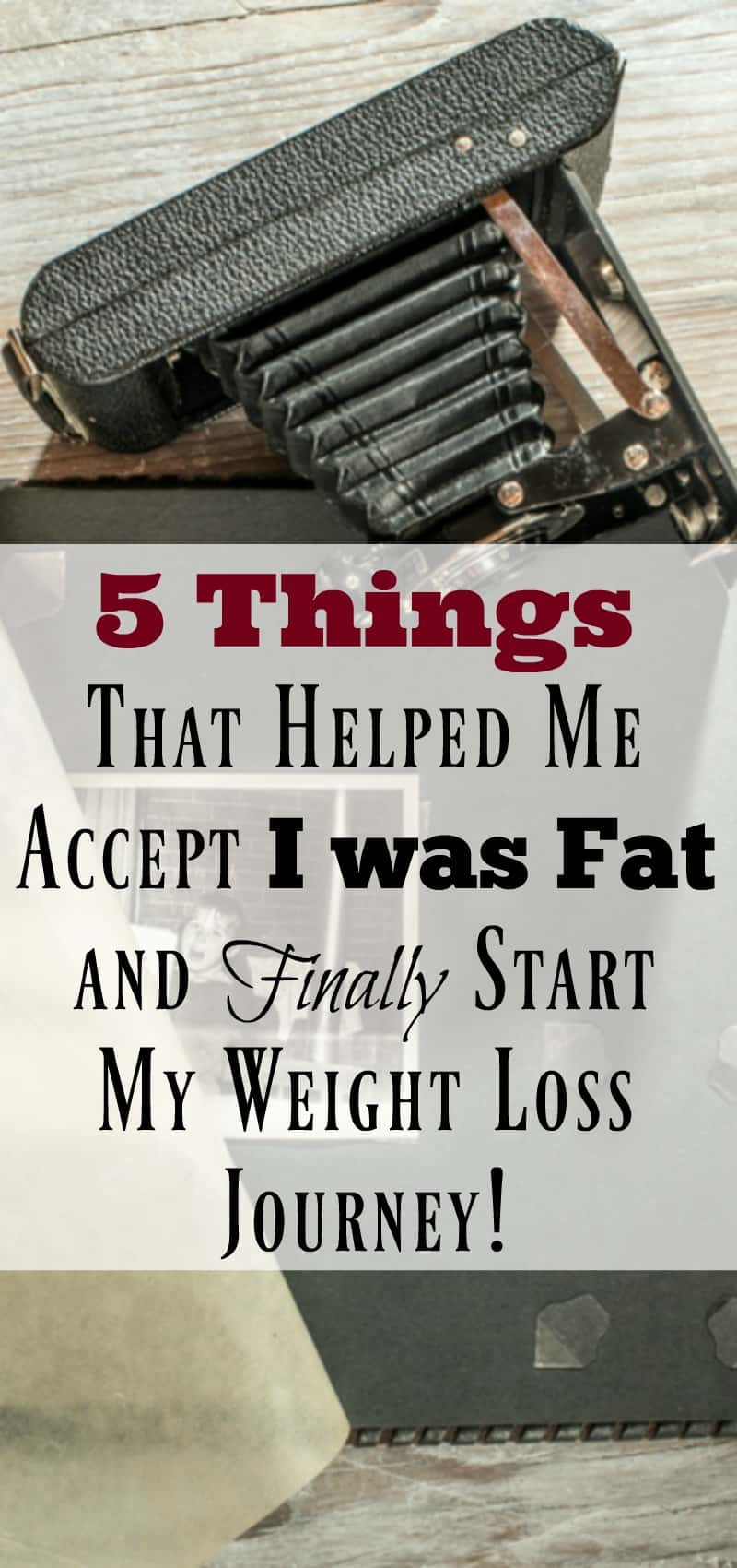 5 Things That Helped Me Accept I was Fat and Finally Start My Weight Loss Journey