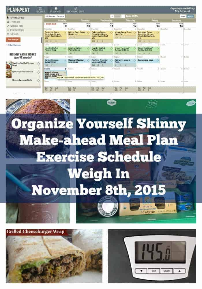 Organize Yourself Skinny Make Ahead Meal Plan, Exercise Schedule, and Weigh In Nov 8th