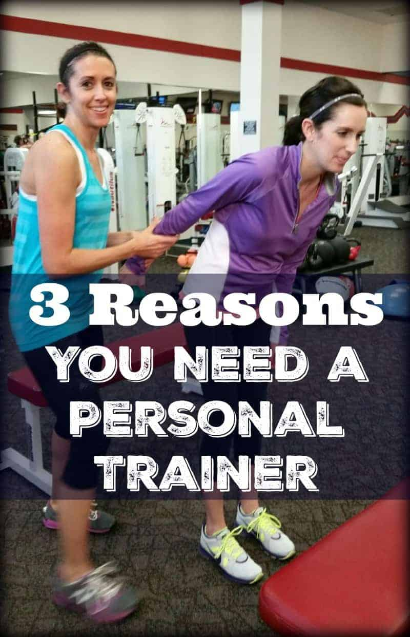 3 Reasons You Need a Personal Trainer