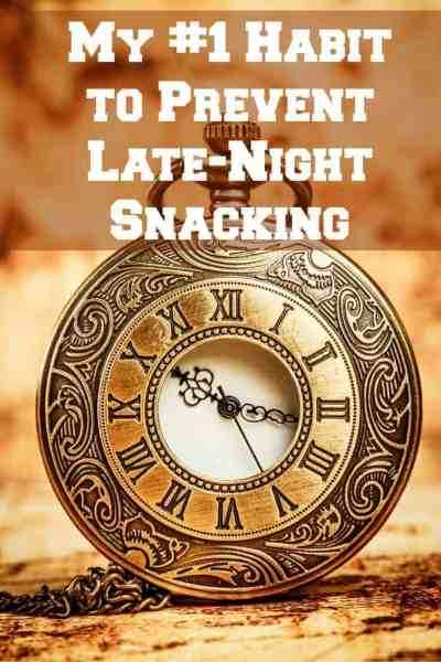 My #1 Habit to Prevent Late-Night Snacking