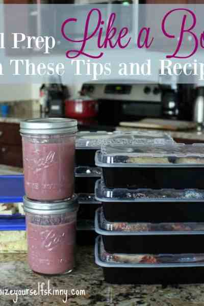 Meal Prep LIKE A BOSS with These Tips and Recipes