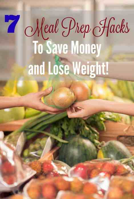 7 meal prep hacks to save money and lose weight