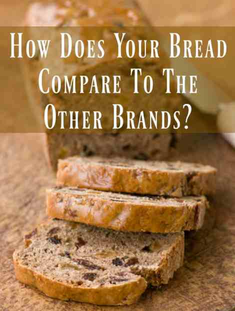 How Does Your Bread Compare to the Other Brands