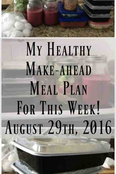 Make-Ahead Meal Plan and Weekly Food Prep {August 29th, 2016}