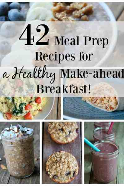 42 Meal Prep Recipes for a Healthy Make-ahead Breakfast!