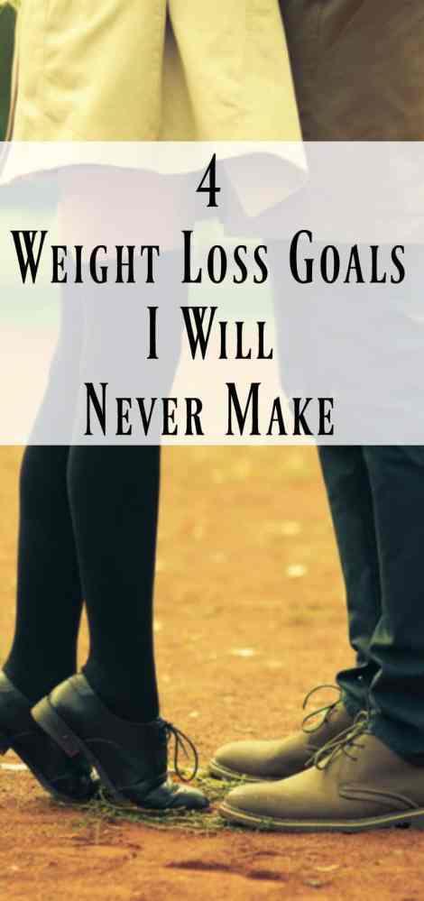 4 weight loss goals I will never make