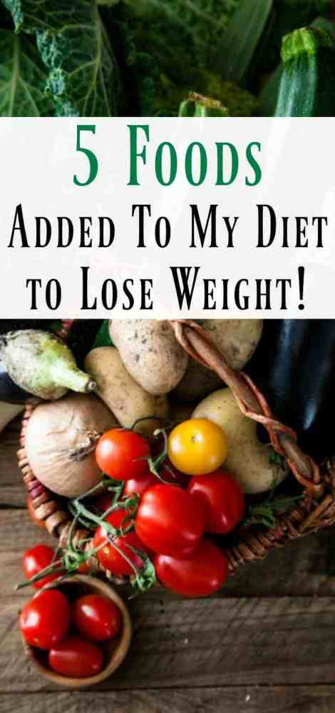 5 foods added to my diet to lose weight