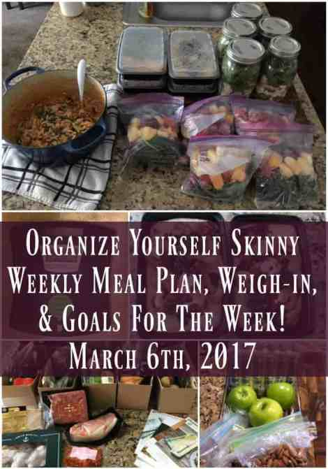 Organize Yourself Skinny, Weekly Meal Plan, Weigh-In and Goals for the week