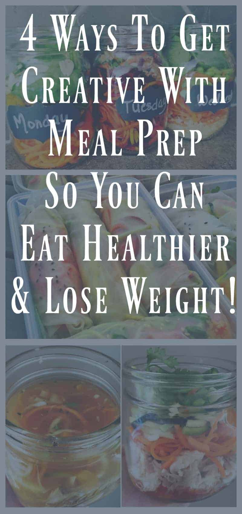 4 Ways to Get Creative With Meal Prep So You Can Eat Healthier and Lose Weight