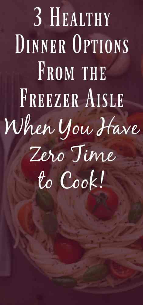 3 Healthy Dinner Options From the Freezer Aisle