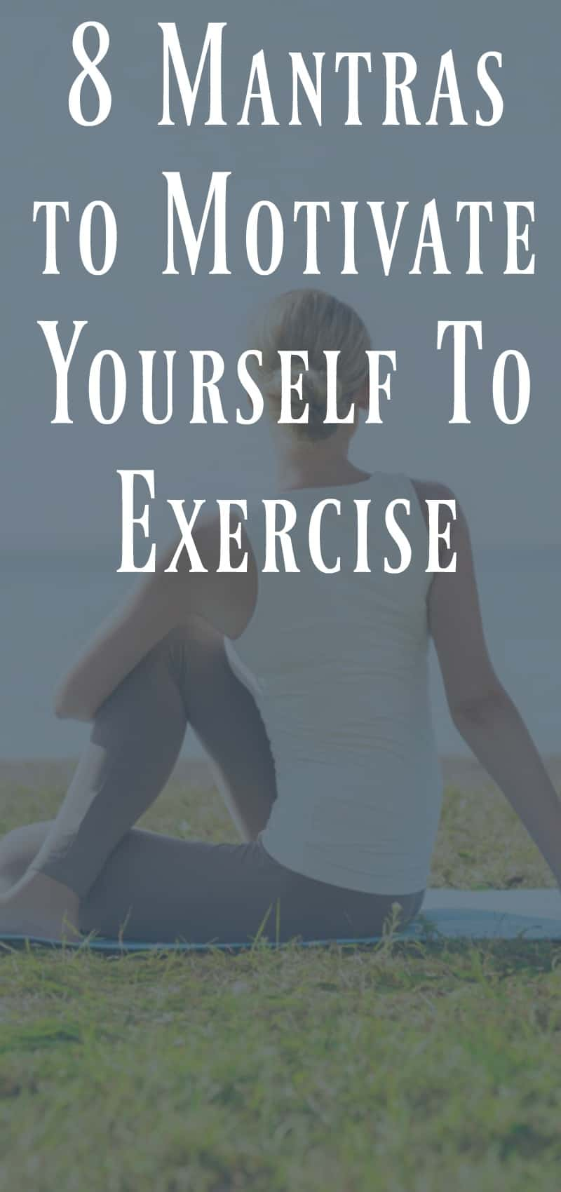 8 Mantras to Motivate Yourself to Exercise