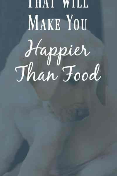 6 Things That Will Make You Happier Than Food
