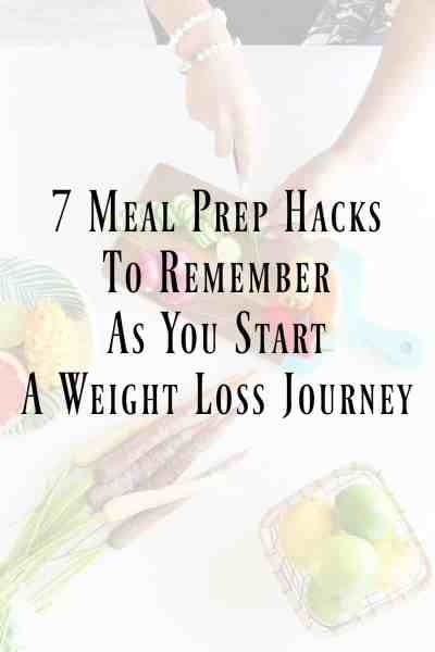 7 Meal Prep Hacks to Remember as You Start a Weight Loss Journey