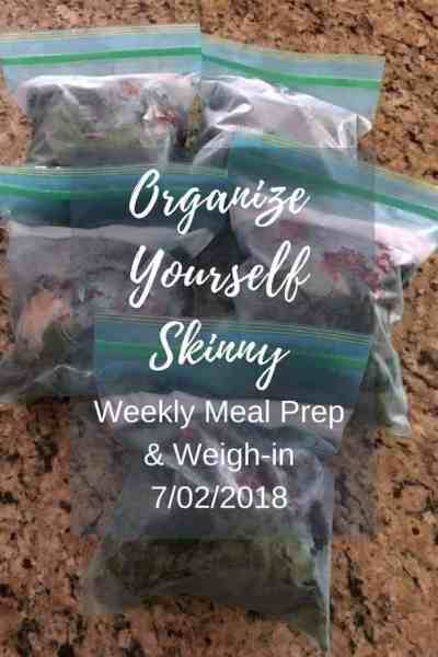 Weekly Meal Prep & Weigh-in {July 2nd, 2018}