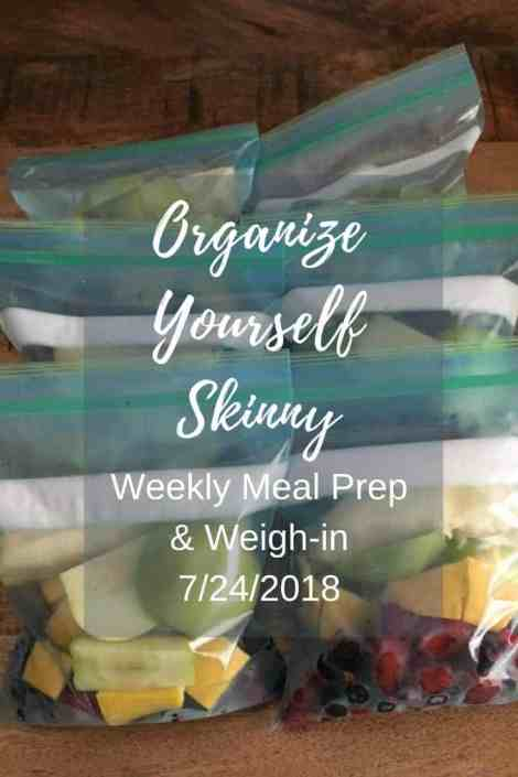 Weekly Meal Prep and Weigh In July 24th, 2018