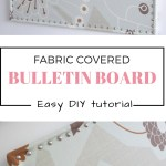 DIY: Fabric covered bulletin board, super easy tutorial