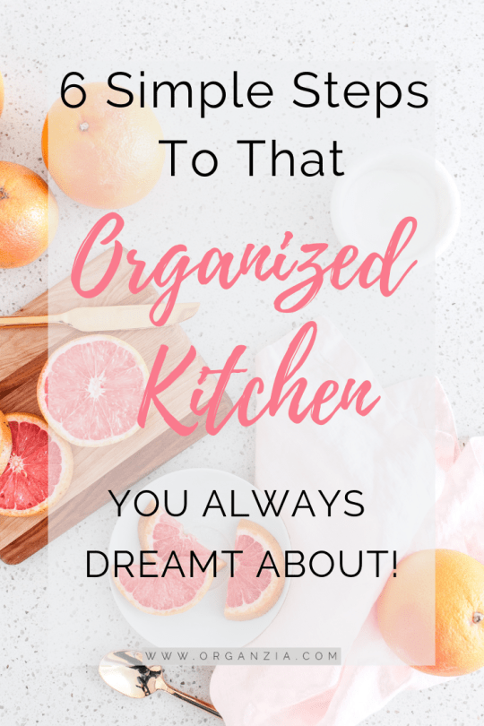6 Simple Steps To That Organized Kitchen