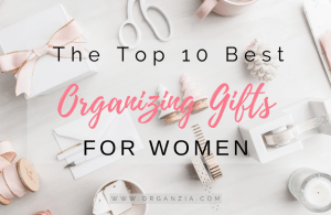 The top 10 organizing gifts for women