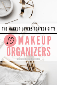 The Top 10 - Makeup organizers