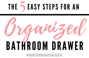 5 Steps to organized bathroom drawers