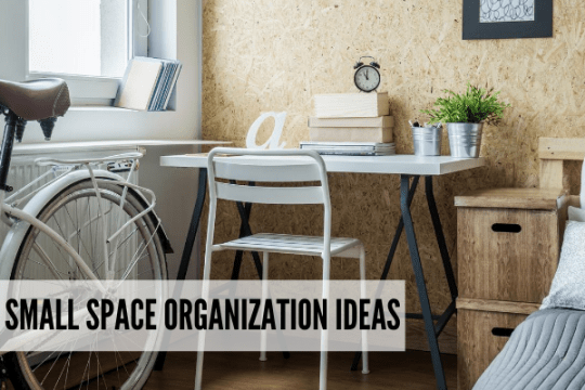 Ideas for organizing in small spaces