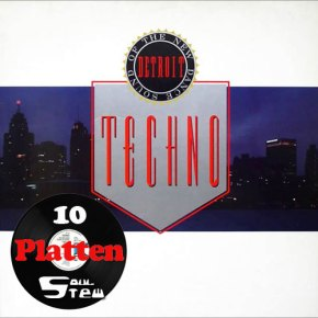 Zehn Platten Vol. 6: Techno The New Dance Sound Of Detroit