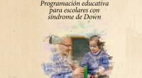 La inclusión educativa de los alumnos con síndrome de Down es un proyecto que beneficia a todos. A estos alumnos, porque se forman en el ambiente real que más tarde […]