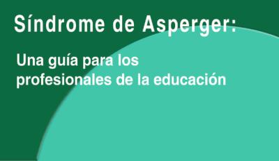 Síndrome de Asperger: Guía para los profesionales de la educación