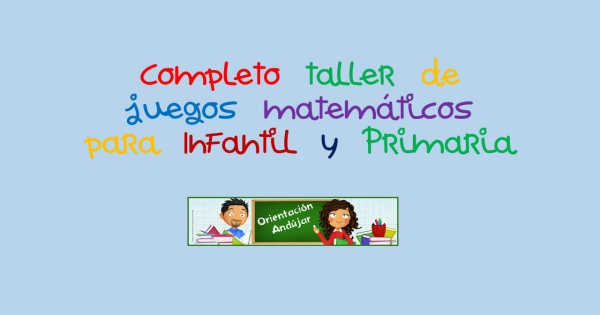 Completo Taller De Juegos Matematicos Para Infantil Y Primaria