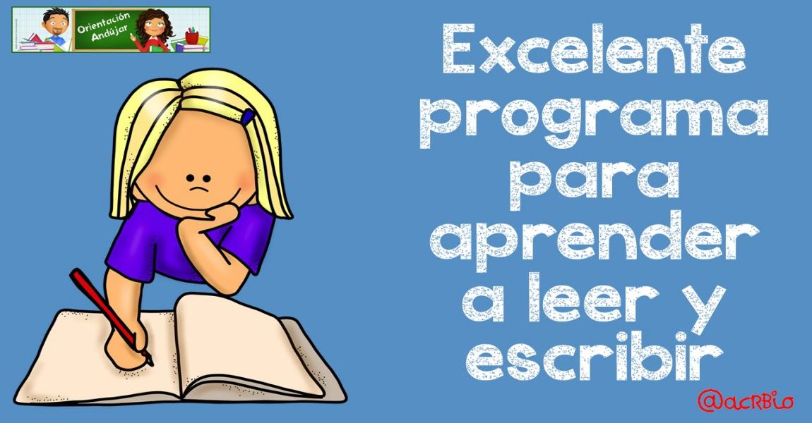 Excelente Programa Para Aprender A Leer Y Escribir Orientacion Andujar
