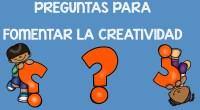 """La creatividad esesa capacidad original e innovadora que no surge de una deducción matemática o lógica. Es ese chispazo """"de calidad"""". En los niños de entre 6 a 8 años, […]"""
