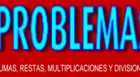Problemas secuenciados.Problemasde sumas, restas y multiplicacionessecuenciados.