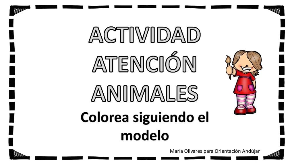 Actividad Atención: Colorea los animales siguiendo el modelo ...
