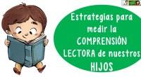 Estrategias para medir la comprensión lectora de nuestros hijos
