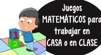Juegos matemáticos para trabajar en casa o en clase